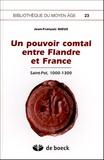 Jean-François Nieus - Un pouvoir féodal entre Flandre et France - Saint-Pol, 1000-1300.