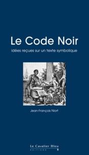 Jean-François Niort - Le Code Noir.