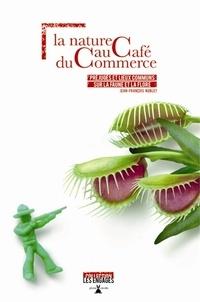 Jean-François Noblet - La nature au café du commerce - Préjugés et lieux communs sur la faune et la flore.