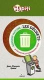 Jean-François Noblet et Laurent Audouin - Les déchets - Je découvre, je comprends, j'agis.