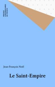 Jean-François Noel - Le Saint-Empire.