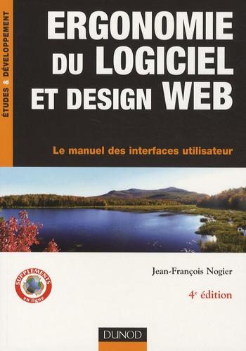 Jean-François Nogier - Ergonomie du logiciel et design web - Le manuel des interfaces uilisateur.