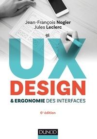 Jean-François Nogier et Jules Leclerc - UX Design et ergonomie des interfaces - 6e éd..