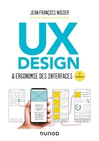 Jean-François Nogier - UX Design et ergonomie des interfaces - 7e éd..