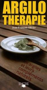 """Jean-François Olivier - Argilothérapie - """"Les Argiles et leurs compléments naturels""""."""