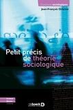 Jean-François Orianne - Petit précis de théorie sociologique.