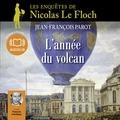 Jean-François Parot - L'année du volcan - Les enquêtes de Nicolas Le Floch, commissaire au Châtelet.