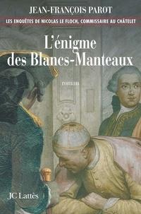 Jean-François Parot - L'enigme des Blancs-Manteaux : N°1 - Une enquête de Nicolas Le Floch.