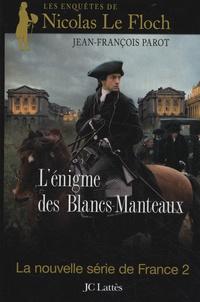 Lénigme des Blancs-Manteaux - Les enquêtes de Nicolas Le Floch, commissaire au Châtelet.pdf