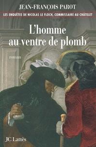 Jean-François Parot - L'homme au ventre de plomb : N°2 - Une enquête de Nicolas Le Floch.