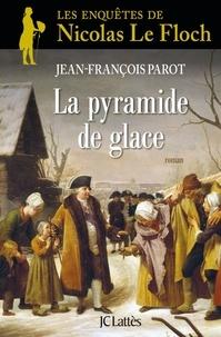 Jean-François Parot - La Pyramide de glace : N°12 - Une enquête de Nicolas Le Floch.