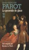 Jean-François Parot - La pyramide de glace.