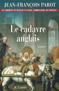 Jean-François Parot - Le cadavre anglais : N°7 - Une enquête de Nicolas Le Floch.