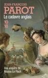 Jean-François Parot - Le cadavre anglais - Les enquêtes de Nicolas Le Floch, commissaire au Châtelet.