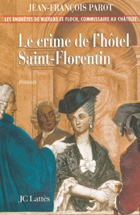 Jean-François Parot - Le crime de l'hôtel Saint-Florentin.