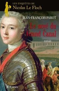 Jean-François Parot - Le noyé du grand canal : N°8 - Une enquête de Nicolas Le Floch.