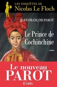 Jean-François Parot - Le prince de Cochinchine : N°14 - Une enquête de Nicolas Le Floch.