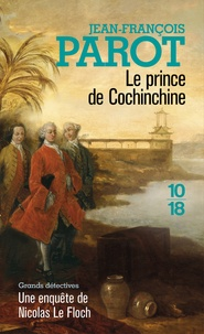 Bons livres à lire téléchargement gratuit pdf Le prince de Cochinchine  - Les enquêtes de Nicolas Le Floch, commissaire au Châtelet