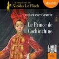 Jean-François Parot - Le prince de Cochinchine - Les enquêtes de Nicolas Le Floch.
