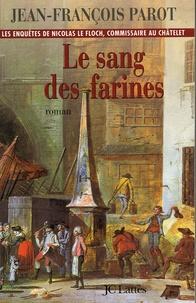 Ebook pour le téléchargement de connaissances générales Le sang des farines en francais par Jean-François Parot