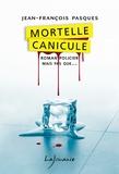 Jean-François Pasques - Mortelle canicule.