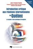 Jean-François Payette - Introduction critique aux relations internationales du Québec - Le mythe d'une politique étrangère.