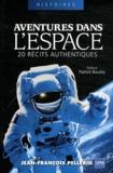 Jean-François Pellerin - Aventures dans l'espace - 20 récits authentiques.