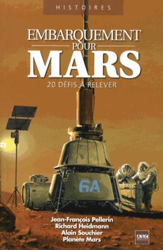 Jean-François Pellerin et Richard Heidmann - Embarquement pour Mars - 20 défis à relever.