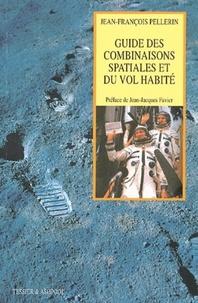 Jean-François Pellerin - Guide des combinaisons spatiales et du vol habité.