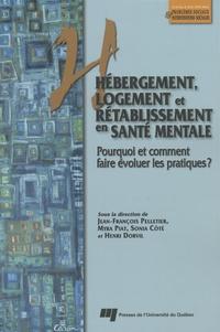 Jean-François Pelletier et Myra Piat - Hébergement, logement et rétablissement en santé mentale - Pourqoui et comment faire évoluer les pratiques ? Edition bilingue français-anglais.