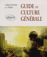 Jean-François Pépin et Florence Braunstein-Silvestre - Guide de culture générale.