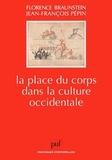 Jean-François Pépin et Florence Braunstein - La place du corps dans la culture occidentale.