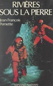 Jean-François Pernette et  Collectif - Rivières sous la pierre - Nouveau record à la Pierre-Saint-Martin.