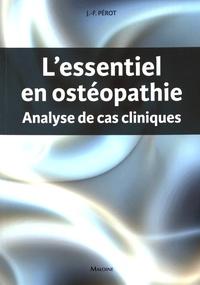 Jean-François Pérot - L'essentiel en ostéopathie - Analyse de cas cliniques.