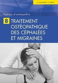 Jean-François Pérot et André Chantepie - Traitement ostéopathique des céphalées et migraines.