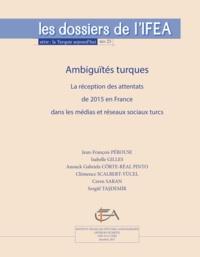 Jean-François Pérouse et Isabelle Gilles - Ambiguités turques - La réception des attentats de 2015 en France dans les médias et réseaux sociaux turcs.