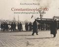 Jean-François Pérouse - Constantinople 1900 - Journal photographique de T. Wild.