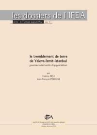 Jean-François Pérouse et Fadime Deli - Le séisme de Yalova-İzmit-İstanbul - Premiers éléments d'information et d'appréciation.