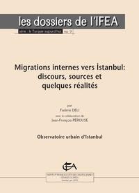 Jean-François Pérouse et Fadime Deli - Migrations internes vers İstanbul - discours, sources et quelques réalités.