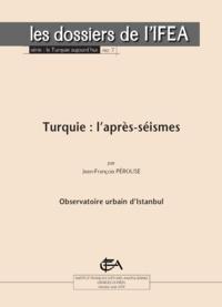 Jean-François Pérouse - Turquie: l'après-séismes.