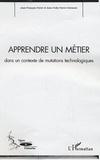 Jean-François Perret - Apprendre un métier : dans un contexte de mutations technologiques.