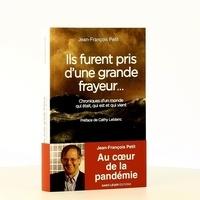 Jean-François Petit - Ils furent pris d'une grande frayeur... - Chroniques d'un monde qui était, est et qui vient.