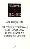 Jean-François Petit - Philosophie et théologie dans la formation du personnalisme d'Emmanuel Mounier.