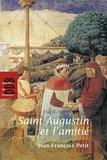 Jean-François Petit - Saint Augustin et l'amitié.
