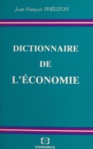 Jean-François Phelizon et André Piettre - Dictionnaire de l'économie.