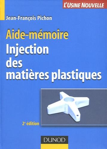 Jean-François Pichon - Injection des matières plastiques.