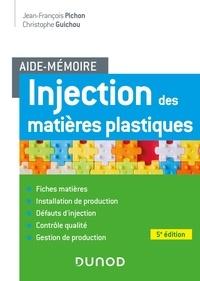 Jean-François Pichon et Christophe Guichou - Injection des matières plastiques.