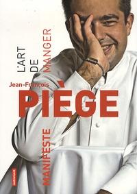 Jean-François Piège - Manifeste - L'art de manger.