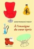 Jean-François Pigeat - A l'enseigne du coeur épris.