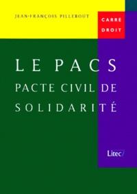 Jean-François Pillebout - Le PACS, pacte civil de solidarité.